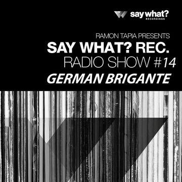 2014-03-21 - German Brigante - Say What Podcast 014.jpg