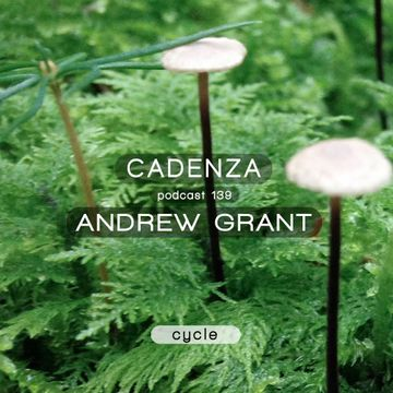 2014-10-22 - Andrew Grant - Cadenza Podcast 139 - Cycle.jpg