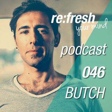 2012-09-09 - Butch - ReFresh Music Podcast 46.jpg