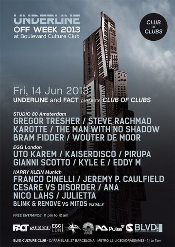 2013-06-14 - Underline and Fact presents Club Of Clubs, Sonar Off, Boulevard Culture Club.jpg