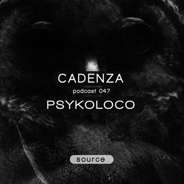 2013-01-16 - Psykoloco - Cadenza Podcast 047 - Source.jpg