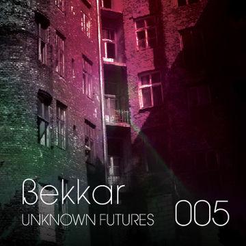 2013-03-25 - ßekkar - Unknown Futures Podcast 005.jpg