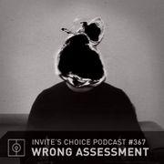 2016-04-30 - Wrong Assessment - Invite's Choice Podcast 367.jpg