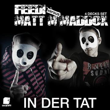 2011-08-30 - Matt M. Maddox vs Feedi - In Der Tat (Promo Mix).png
