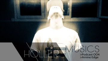 2012-01-01 - Amine Edge - Holler Musics Podcast (HMS 004).jpg