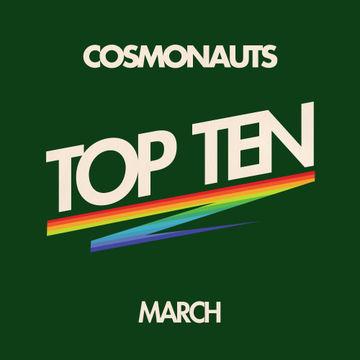 2012-03-22 - Cosmonauts - March Top Ten Mix.jpg