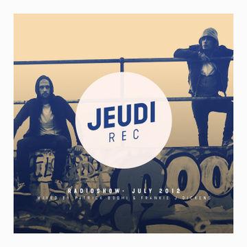 2012-07-18 - Patrick Bodhi & Frankie J Dickens - Jeudi Records Radioshow.jpg