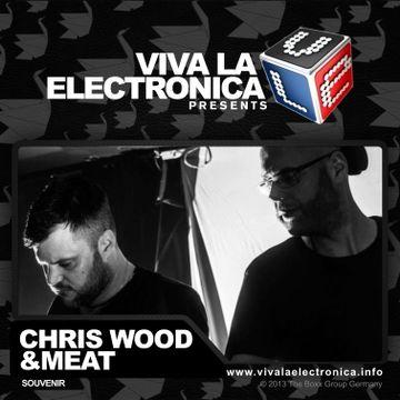 2013-07-03 - Chris Wood & Meat - Souvenir Music Special (Viva La Electronica).jpg
