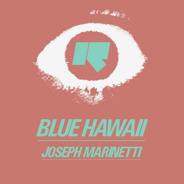 2014-07-17 - Blue Hawaii, Joseph Marinetti - LuckyMe, Rinse FM.jpg