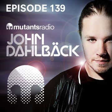 2014-08-01 - John Dahlbäck - Mutants Radio Podcast 139.jpg