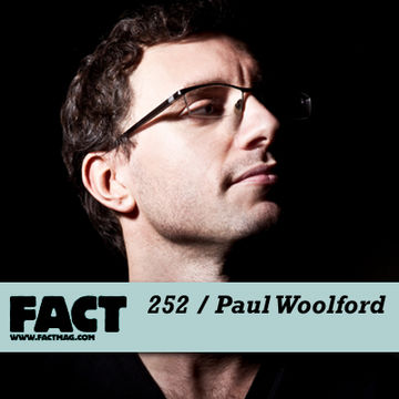 2011-05-31 - Paul Woolford - FACT Mix 252.jpg