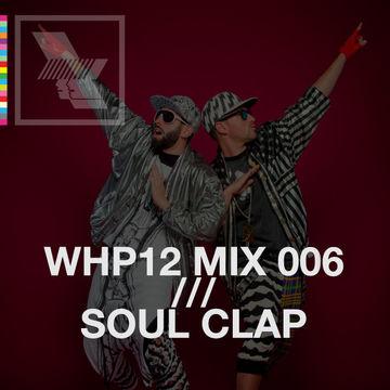 2012-09-27 - Soul Clap - WHP12 Mix 006.jpg