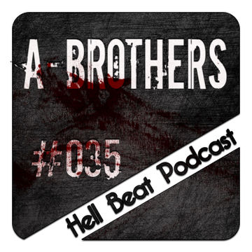 2013-04-15 - A-Brothers - Hell Beat Podcast 035.jpg