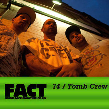 2009-08-14 - Tomb Crew - FACT Mix 74.jpg
