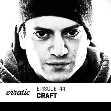 2013-05-17 - Craft - Erratic Podcast 44.jpg