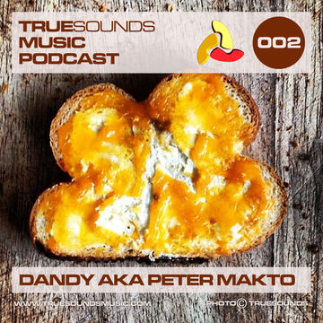 2014-03-21 - Dandy aka Peter Makto - TrueSounds Music Podcast 002.jpg