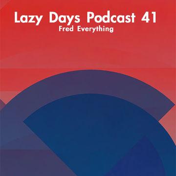 2014-05-31 - Fred Everything - Lazy Days Podcast 41.jpg