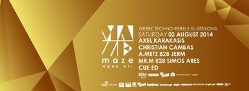 2014-08-02 - Open Air - Greek Techno Rebels XL Sessions, Maze.jpg