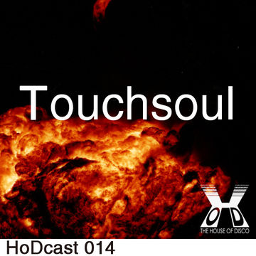 2011-06-06 - Touchsoul - House Of Disco Guestmix.jpg
