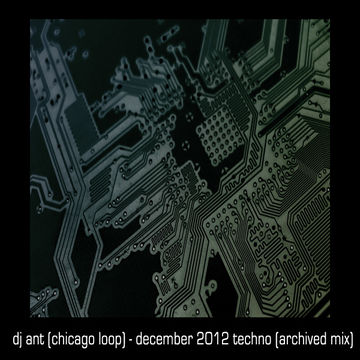 2012-12 - DJ ANT - December 2012 Techno (Archived Mix).jpg