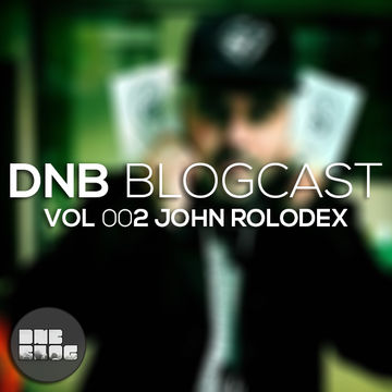 2013-05-16 - John Rolodex - DnB Blogcast Vol.2.jpg