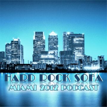 2012-03-18 - Hard Rock Sofa - Miami 2012 Podcast.jpg