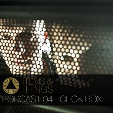 2013-05-23 - Click Box - Items & Things Podcast 04.jpg