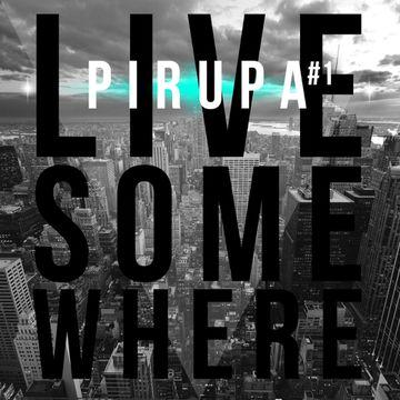 2013-10-25 - Pirupa - Pirupa Live Some Where 1.jpg
