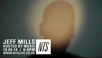 2014-04-18 - Moxie, Jeff Mills - NTS Radio.jpg