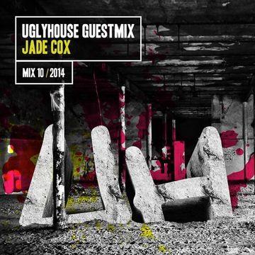 2014-05-10 - Jade Cox - Uglyhouse Guest Mix 010 2014.jpg