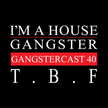2014-07-30 - T.B.F. - Gangstercast 40.jpg