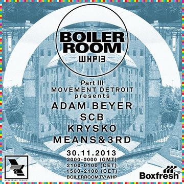 2013-11-30 - Boiler Room x WHP & Paxahau Present Movement Detroit.jpg