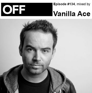 2014-04-10 - Vanilla Ace - OFF Recordings Podcast 134.jpg