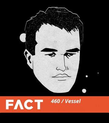 2014-09-15 - Vessel - FACT Mix 460.jpg