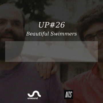 2015-08-12 - Beautiful Swimmers - Unsound Podcast (UP26).jpg