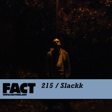 2011-01-21 - Slackk - FACT Mix 215.jpg