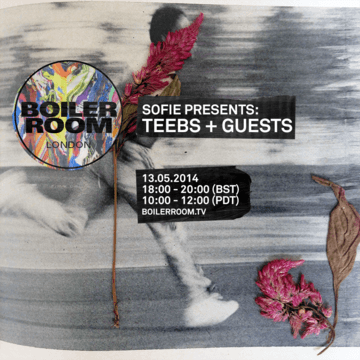 2014-05-13 - Boiler Room - Sofie Presents. Teebs.png