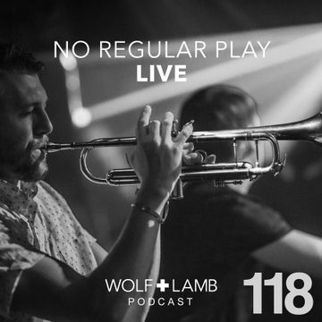 2014-07-03 - No Regular Play - Wolf + Lamb Podcast (WLP118).jpg