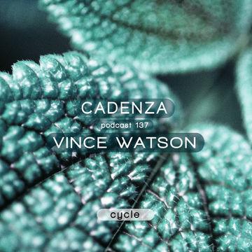 2014-10-08 - Vince Watson - Cadenza Podcast 137 - Cycle.jpg