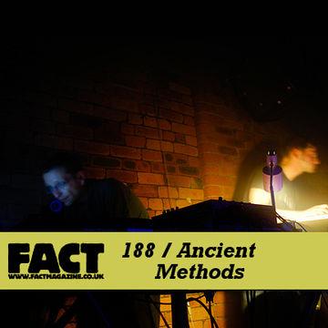 2010-09-27 - Ancient Methods - FACT Mix 188.jpg