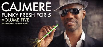2012-03-16 - Cajmere - Cajmere's Funky Fresh For 5 (Volume Five).jpg