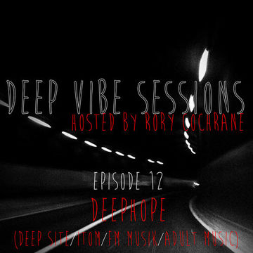 2013-01 - Rory Cochrane, Deephope - Deep Vibe Sessions Episode 12.jpg