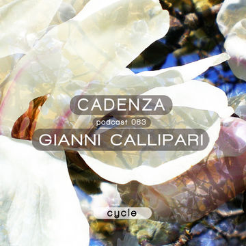 2013-05-08 - Gianni Callipari - Cadenza Podcast 063 - Cycle.jpg