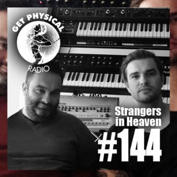 2014-04-15 - Strangers In Heaven - Get Physical Radio 144.jpg
