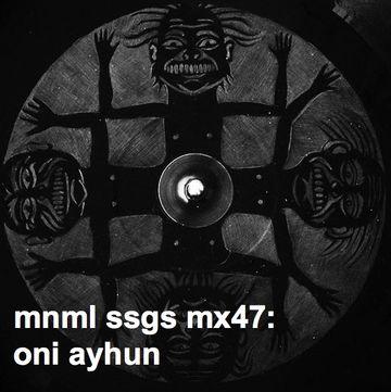 2010-01-11 - Oni Ayhun - mnml ssgs mx47.jpg