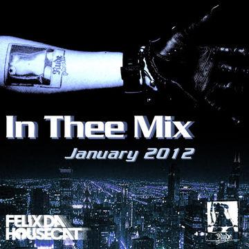 2012-01-19 - Felix Da Housecat - In Thee Mix (Promo Mix).jpg
