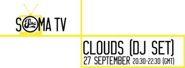 2013-09-27 - Clouds - SomaTV.jpg