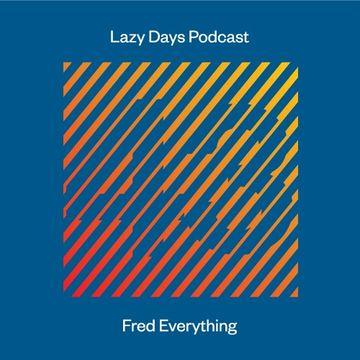 2014-08-06 - Fred Everything - Lazy Days Podcast 43.jpg