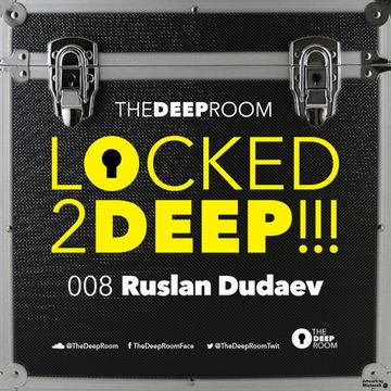 2014-10-09 - Ruslan Dudaev - Locked2Deep 008.jpg