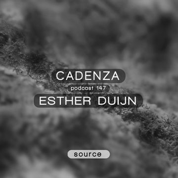 2014-12-17 - Esther Duijn - Cadenza Podcast 147 - Source.jpg
